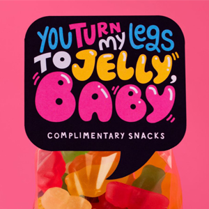 You turn my legs to jelly baby